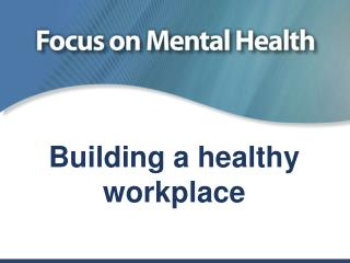 Building a healthy  workplace