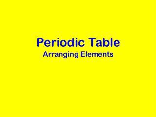 Periodic Table Arranging Elements