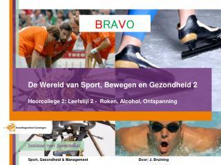 Sport, Gezondheid & Management Door: J. Bruining