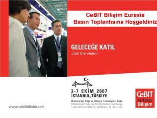 CeBIT Bili ş im Eurasia  Basın Toplantısına Hoşgeldiniz