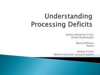 Understanding Processing Deficits