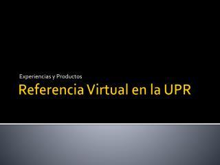 Referencia Virtual en la UPR