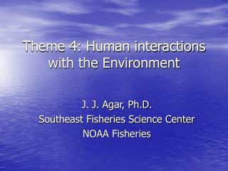 Theme 4: Human interactions with the Environment