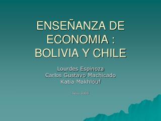 ENSEÑANZA DE ECONOMIA : BOLIVIA Y CHILE