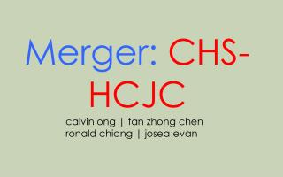 Merger : CHS -HCJC