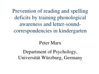 Prevention of reading and spelling deficits by training phonological awareness and letter-sound-correspondencies in kind