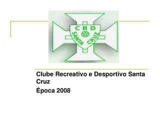 Clube Recreativo e Desportivo Santa Cruz Época 2008