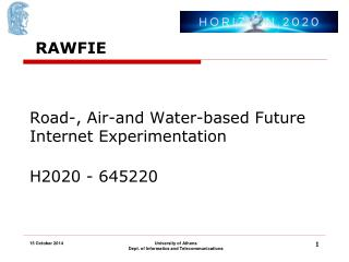 Road-, Air-and Water-based Future Internet Experimentation H2020 -  645220