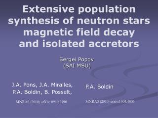 Extensive population synthesis of neutron stars magnetic field decay and isolated accretors