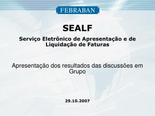 SEALF Serviço Eletrônico de Apresentação e de Liquidação de Faturas