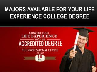 MAJORS AVAILABLE FOR YOUR LIFE EXPERIENCE COLLEGE DEGREE