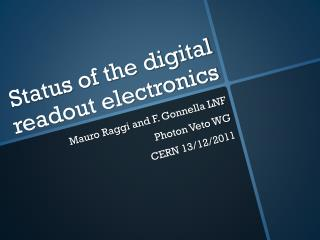 Status of the digital readout electronics