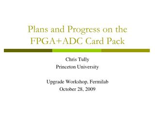 Plans and Progress on the FPGA+ADC Card Pack