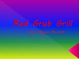 Red Grub Grill