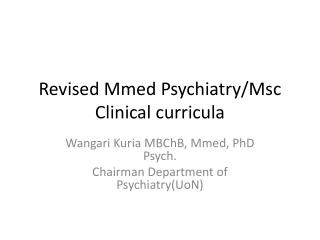 Revised Mmed Psychiatry/Msc Clinical curricula