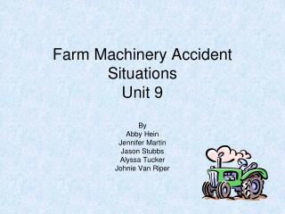 Farm Machinery Accident Situations Unit 9