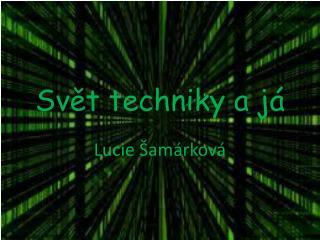 Sv?t techniky a j�