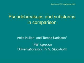 Pseudobreakups and substorms in comparison