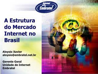 A Estrutura do Mercado Internet no Brasil
