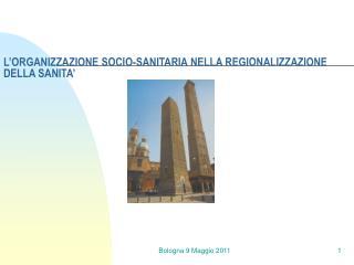 L'ORGANIZZAZIONE SOCIO-SANITARIA NELLA REGIONALIZZAZIONE DELLA SANITA'