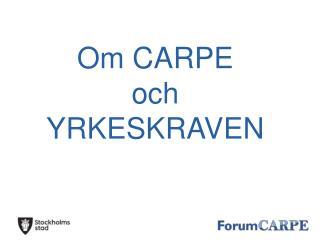 Om CARPE  och YRKESKRAVEN