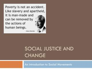 Social Justice and Change