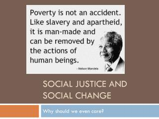 Social Justice and  Social Change