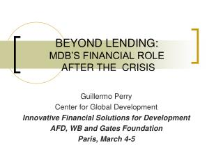 BEYOND LENDING: MDB'S FINANCIAL ROLE  AFTER THE  CRISIS