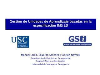 Gestión de Unidades de Aprendizaje basadas en la especificación IMS LD