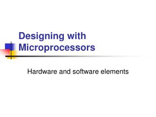 Designing with Microprocessors