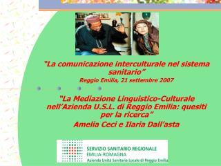 """""""La comunicazione interculturale nel sistema sanitario"""" Reggio Emilia, 21 settembre 2007"""