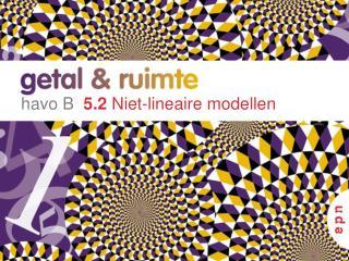 havo B   5.2  Niet-lineaire modellen