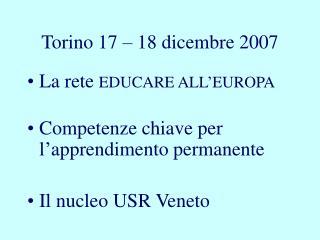 Torino 17 – 18 dicembre 2007