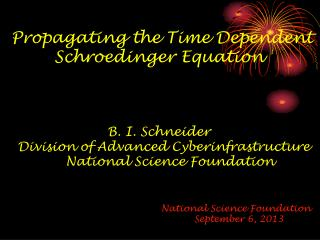 Propagating the Time Dependent Schroedinger  Equation