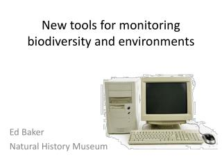 New tools for monitoring biodiversity and environments