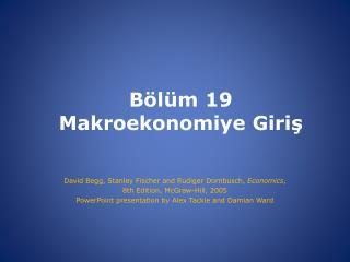 Bölüm  19 M a k ro ekonomiye Giriş
