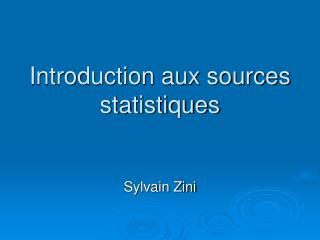 Introduction aux sources statistiques