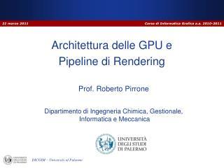 Architettura delle GPU e  Pipeline di  Rendering
