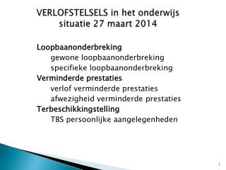 VERLOFSTELSELS in het onderwijs situatie 27 maart 2014