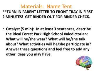 Materials:  Name Tent