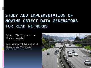Study and Implementation of Moving object data generators for Road Networks