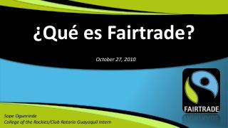 � Qu� es Fairtrade ?