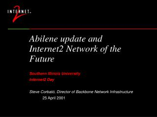 Abilene update and  Internet2 Network of the Future