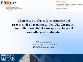 Valeria Costantini Università degli Studi Roma Tre Dipartimento di Economia