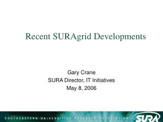 Recent SURAgrid Developments