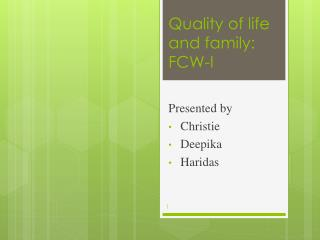 Quality of life and family: FCW- I