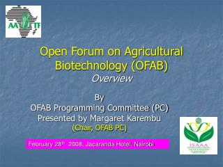 Open Forum on Agricultural Biotechnology (OFAB) Overview