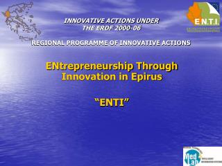 INNOVATIVE ACTIONS UNDER THE ERDF 2000-06 REGIONAL PROGRAMME OF INNOVATIVE ACTIONS