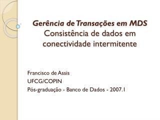 Gerência de Transações em MDS Consistência de dados em conectividade intermitente