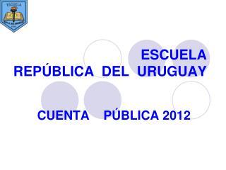 ESCUELA     REPÚBLICA  DEL  URUGUAY
